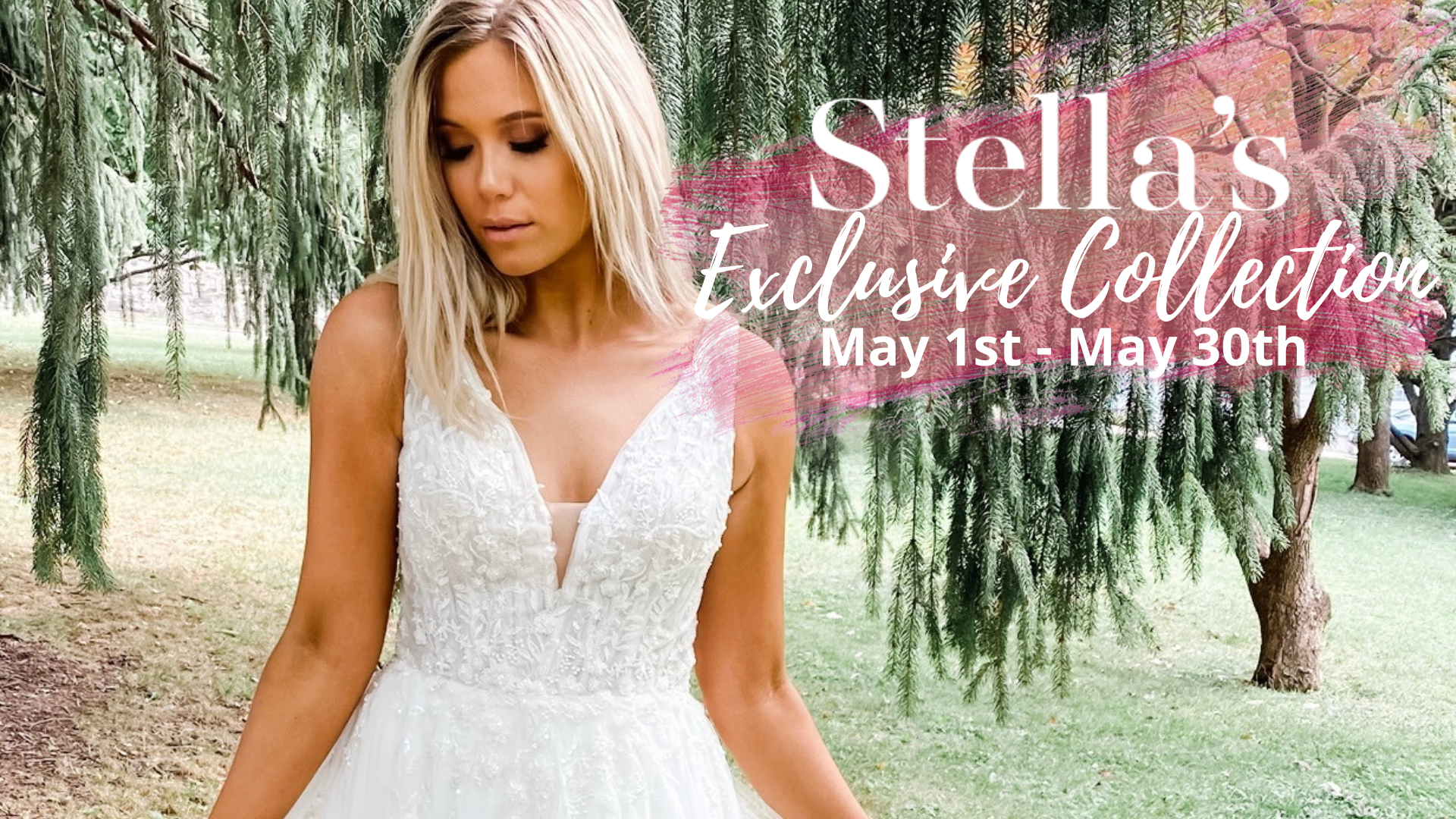 Stella's Exclusive Collection event May 1st- May 30th! Get $100 off your dress and a gift from Stella's!